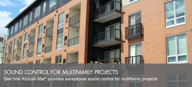 SOUND CONTROL FOR MULTIFAMILY PROJECTS